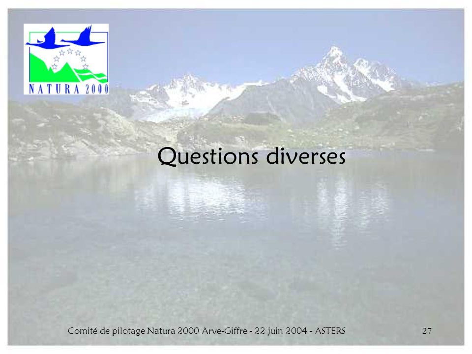 Comité de pilotage Natura 2000 Arve-Giffre - 22 juin 2004 - ASTERS27 Questions diverses
