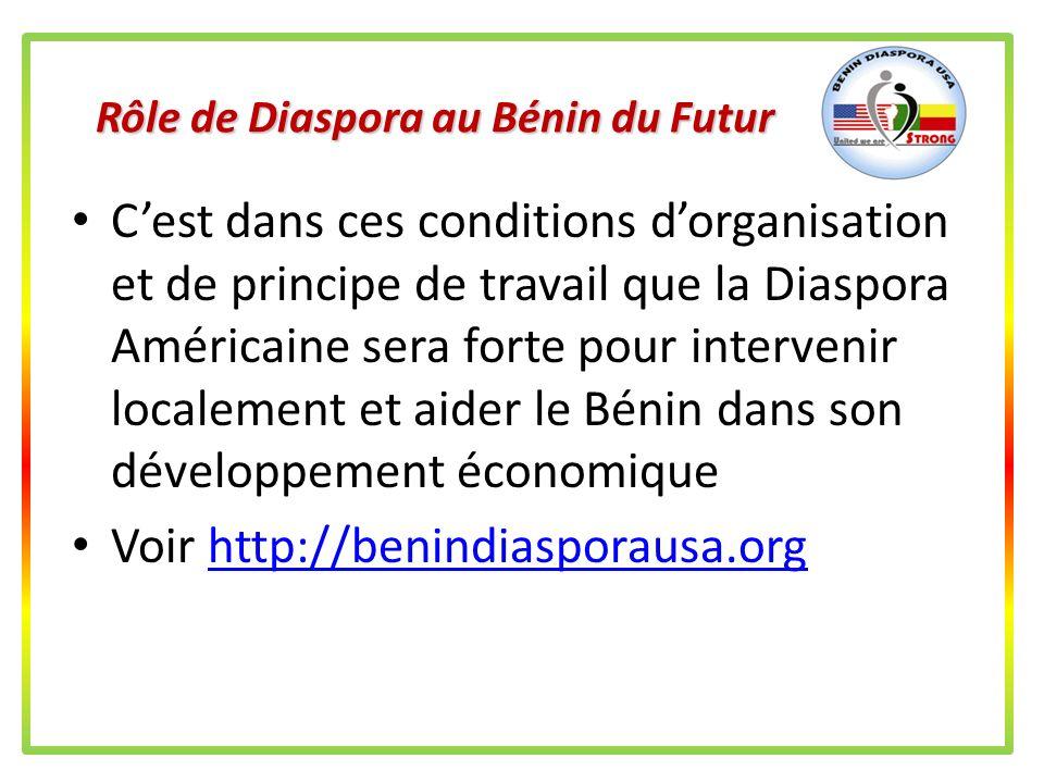 Rôle de Diaspora au Bénin du Futur Le Bureau Exécutif Fédéral (BEF) doit travailler avec lambassadeur du Bénin près des Etats-Unis dAmérique. Pour ce