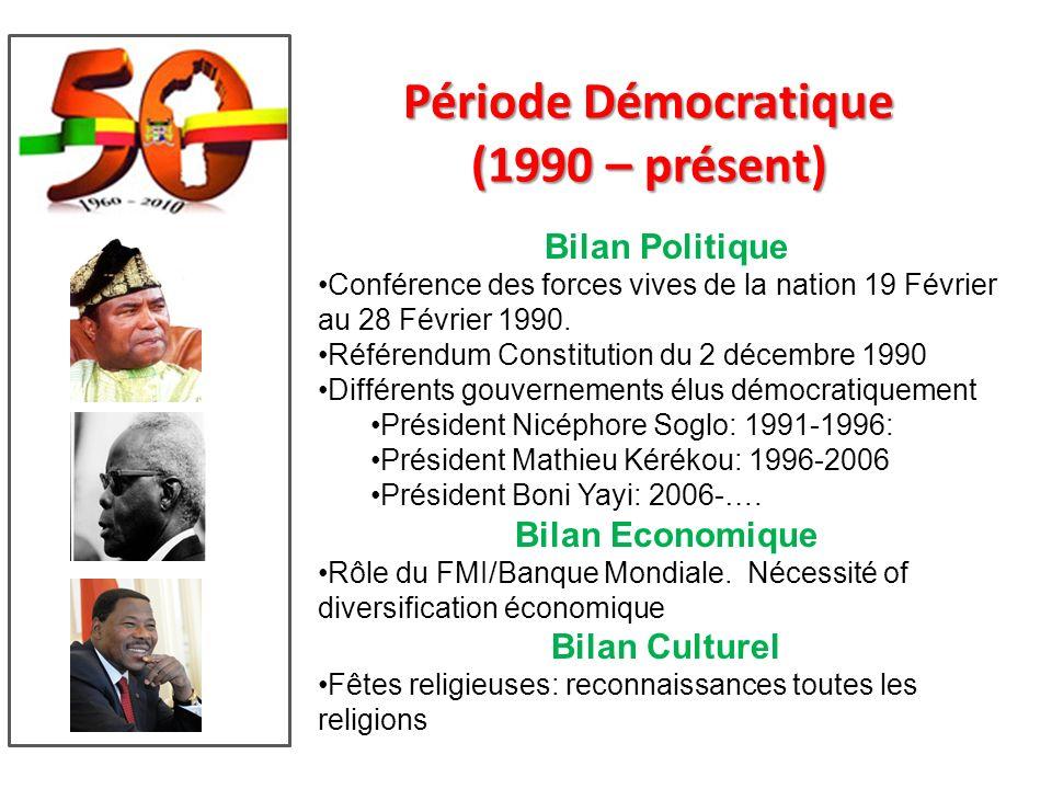 Période Démocratique (1990 – présent) Bilan Politique Conférence des forces vives de la nation 19 Février au 28 Février 1990.