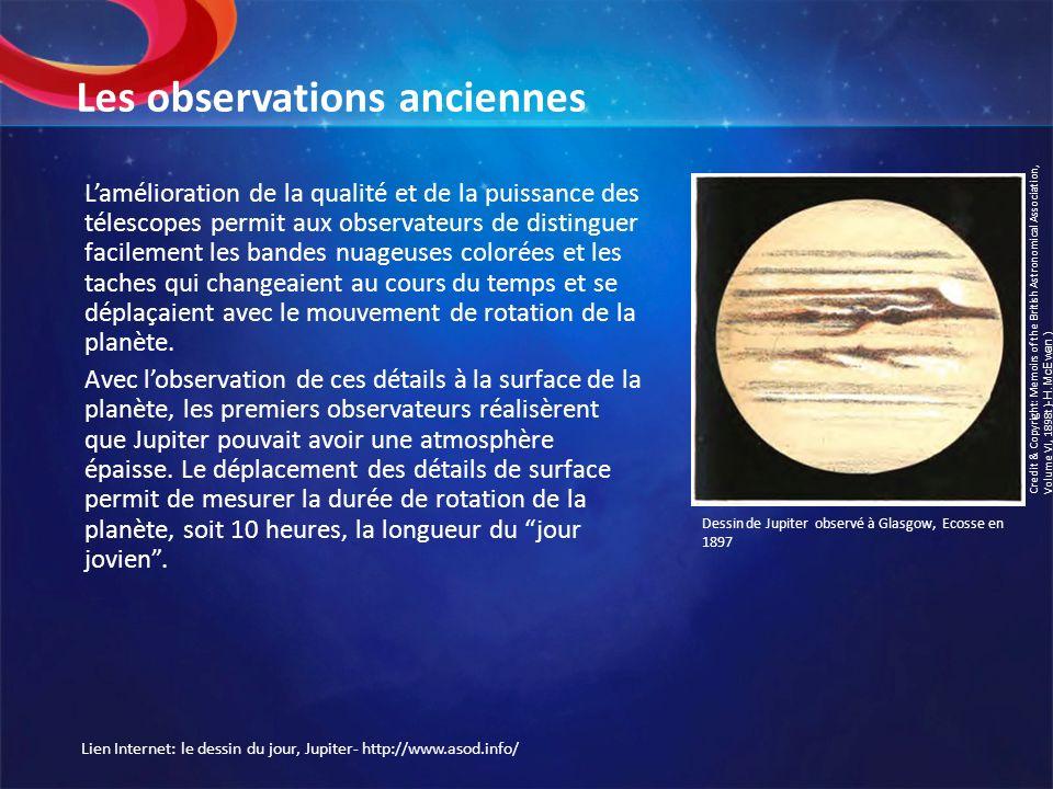 Les observations anciennes Lamélioration de la qualité et de la puissance des télescopes permit aux observateurs de distinguer facilement les bandes n