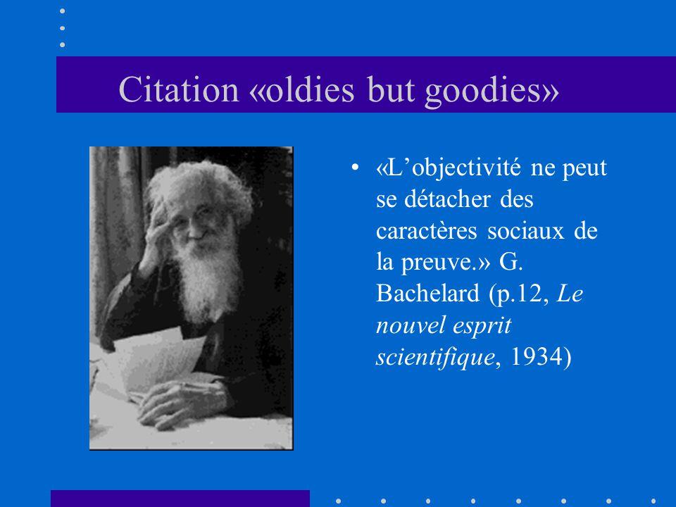 Citation «oldies but goodies» «L'objectivité ne peut se détacher des caractères sociaux de la preuve.» G.
