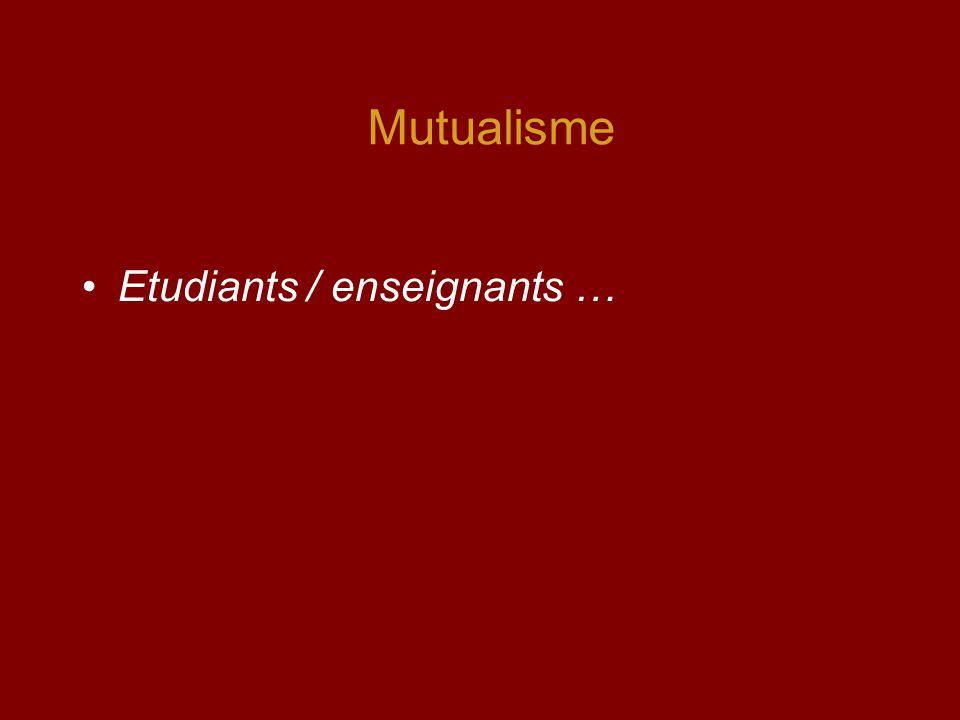 Mutualisme Etudiants / enseignants …