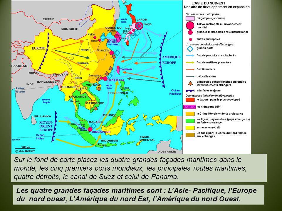 Sur le fond de carte placez les quatre grandes façades maritimes dans le monde, les cinq premiers ports mondiaux, les principales routes maritimes, qu