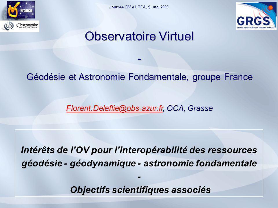 Journée OV à l'OCA, :), mai 2009 Thématiques « G-AF » : nécessité du multi technique