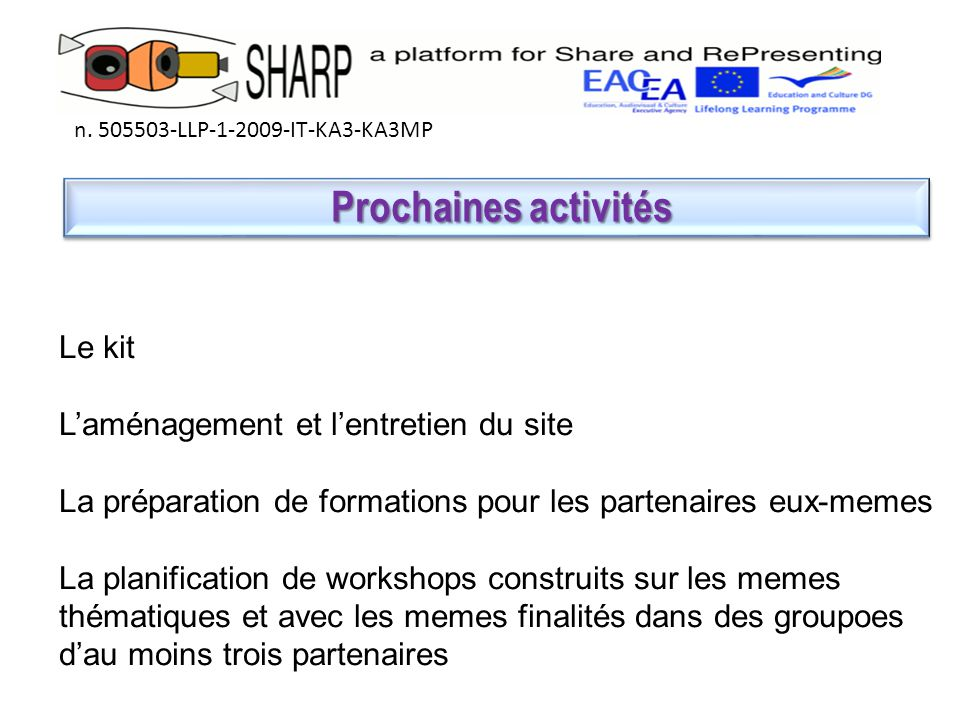 Le kit Le kit n.505503-LLP-1-2009-IT-KA3-KA3MP We ha ve to finish it.
