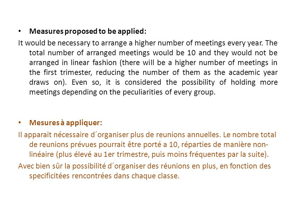 Measures proposed to be applied: It would be necessary to arrange a higher number of meetings every year.