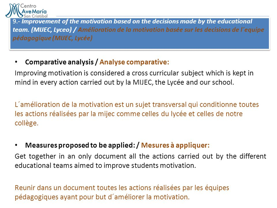 9.- Improvement of the motivation based on the decisions made by the educational team. (MIJEC, Lyceo) / Amélioration de la motivation basée sur les de