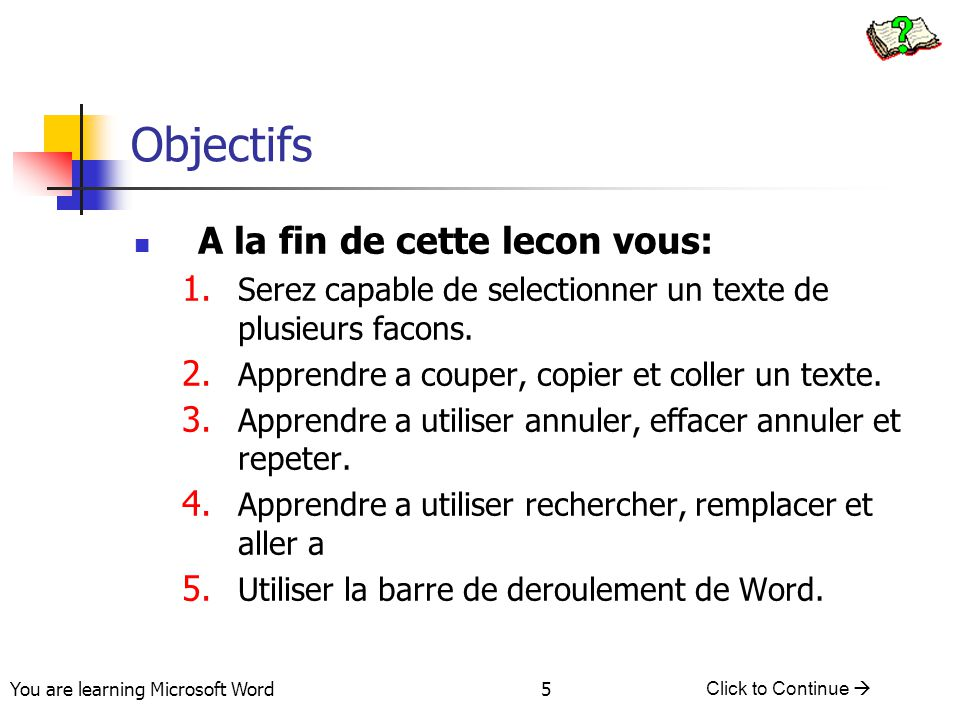You are learning Microsoft Word Click to Continue  36 Lesson #6 – View Menu Web Layout – looks similar to Normal Print Layout – looks like the printed version Outline – appears as an outline Zoom Feature Changes the magnification of the document doesn't effect actual size of text