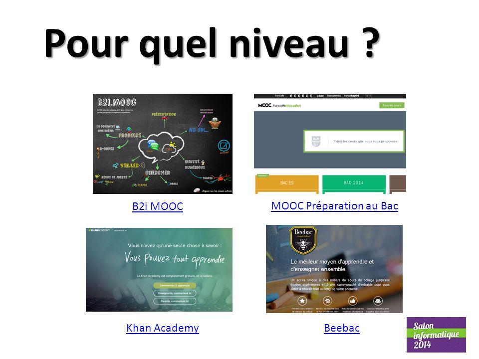 Pour quel niveau ? B2i MOOC MOOC Préparation au Bac Khan AcademyBeebac