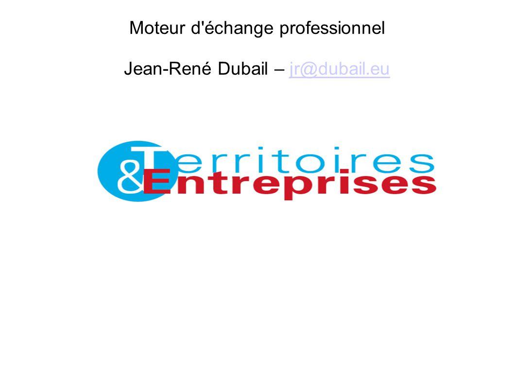 Moteur d'échange professionnel Jean-René Dubail – jr@dubail.eujr@dubail.eu