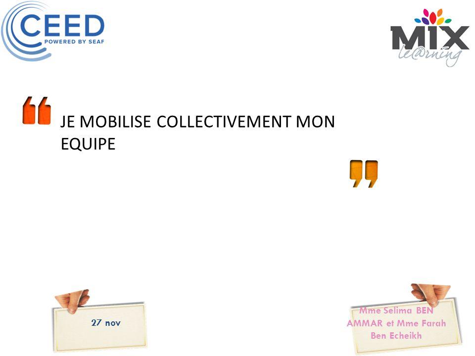 JE MOBILISE COLLECTIVEMENT MON EQUIPE 27 nov Mme Selima BEN AMMAR et Mme Farah Ben Echeikh