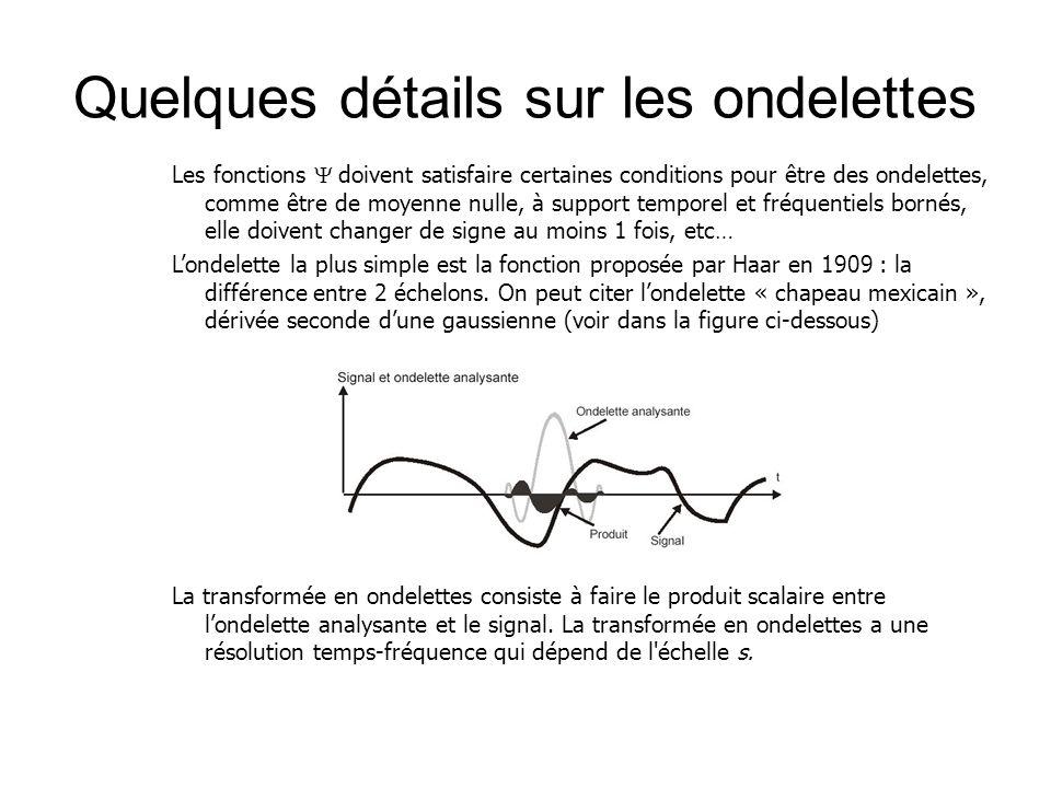 Les fonctions  doivent satisfaire certaines conditions pour être des ondelettes, comme être de moyenne nulle, à support temporel et fréquentiels bor
