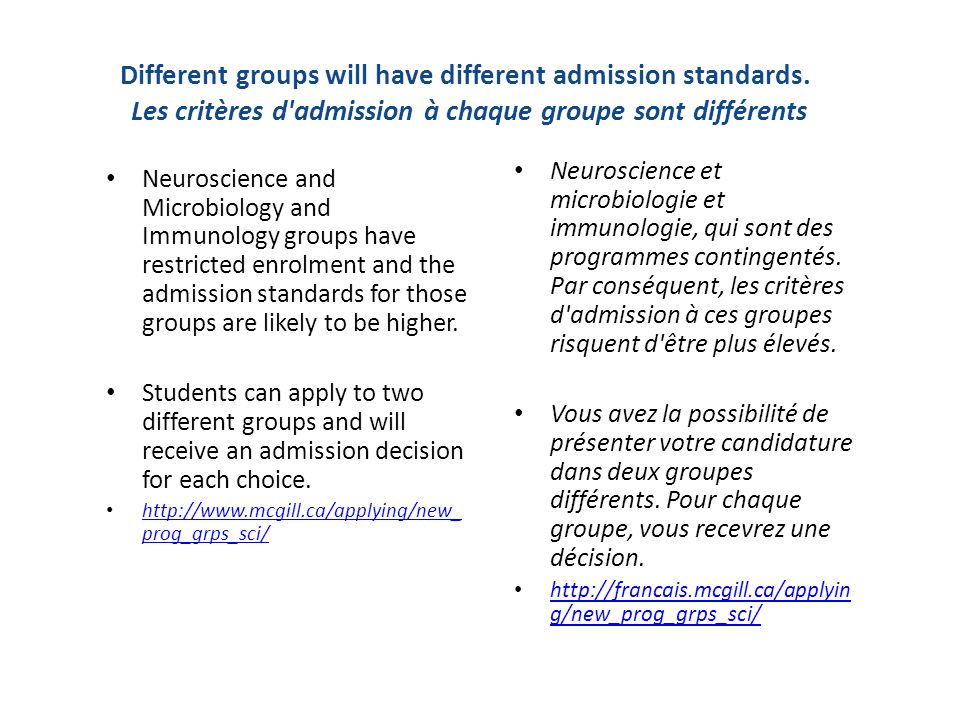 Different groups will have different admission standards.