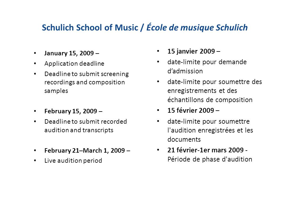 Schulich School of Music / École de musique Schulich January 15, 2009 – Application deadline Deadline to submit screening recordings and composition s