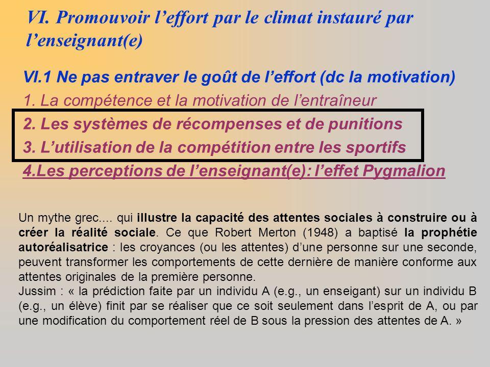 VI. Promouvoir l'effort par le climat instauré par l'enseignant(e) VI.1 Ne pas entraver le goût de l'effort (dc la motivation) 1. La compétence et la