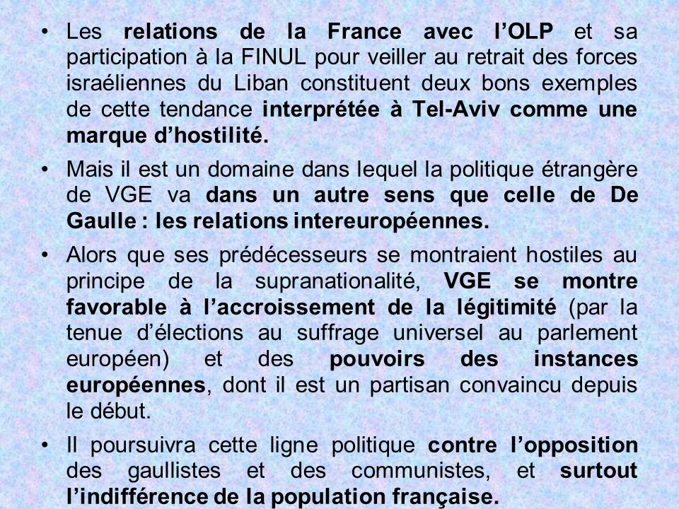 Les relations de la France avec l'OLP et sa participation à la FINUL pour veiller au retrait des forces israéliennes du Liban constituent deux bons ex