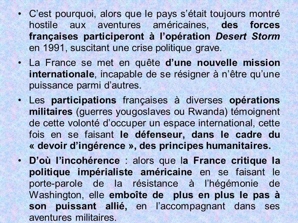 C'est pourquoi, alors que le pays s'était toujours montré hostile aux aventures américaines, des forces françaises participeront à l'opération Desert