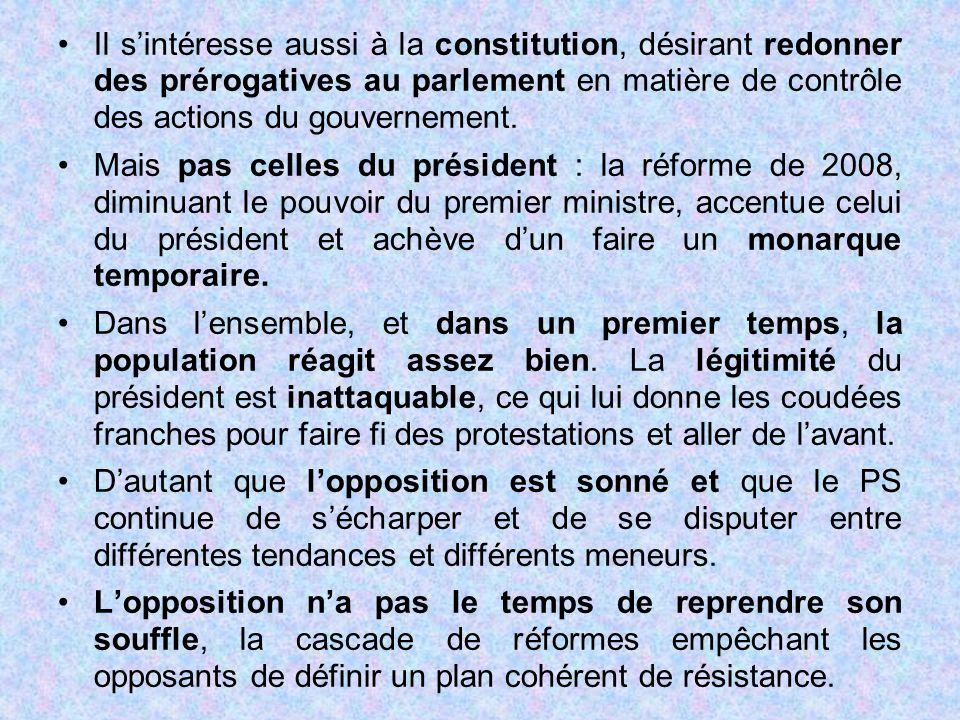 Il s'intéresse aussi à la constitution, désirant redonner des prérogatives au parlement en matière de contrôle des actions du gouvernement. Mais pas c