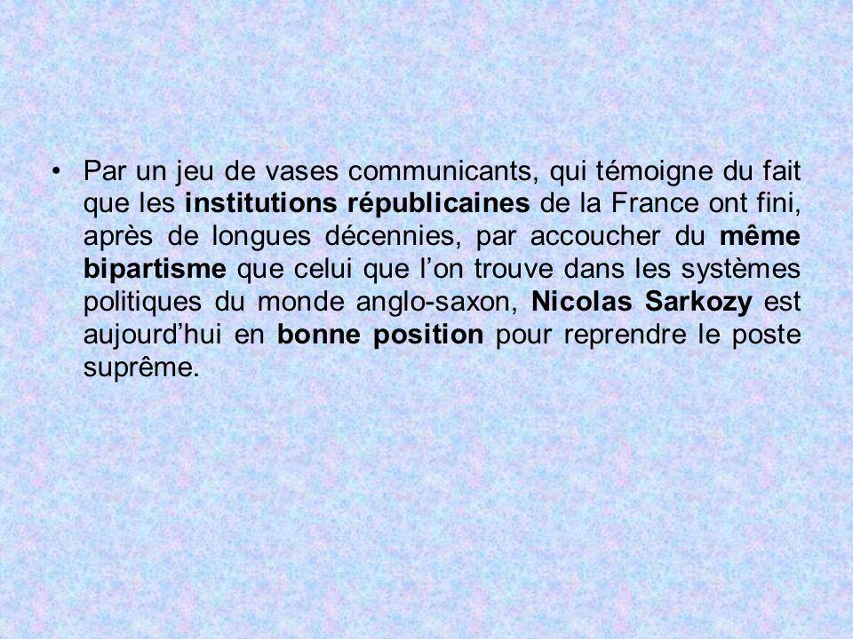 Par un jeu de vases communicants, qui témoigne du fait que les institutions républicaines de la France ont fini, après de longues décennies, par accou
