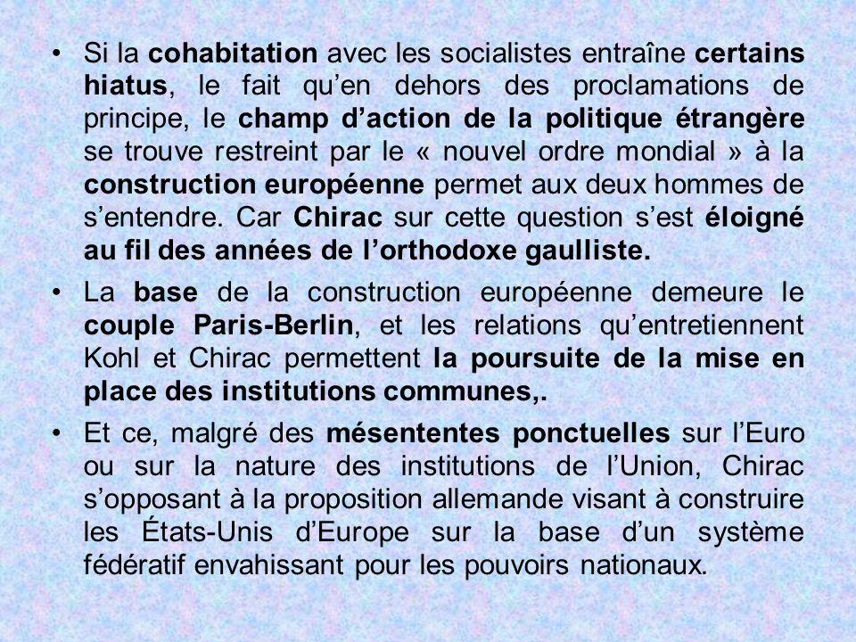 Si la cohabitation avec les socialistes entraîne certains hiatus, le fait qu'en dehors des proclamations de principe, le champ d'action de la politiqu