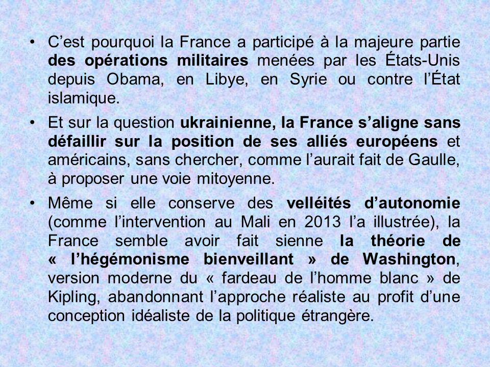 C'est pourquoi la France a participé à la majeure partie des opérations militaires menées par les États-Unis depuis Obama, en Libye, en Syrie ou contr