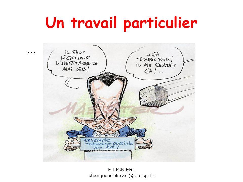 F. LIGNIER - changeonsletravail@ferc.cgt.fr- Un travail particulier …