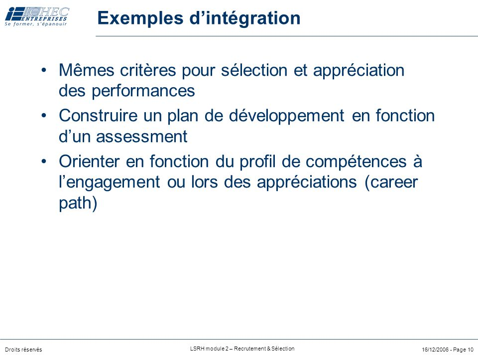 Droits réservés LSRH module 2 – Recrutement & Sélection 16/12/2006 - Page 9 Process: Evaluation des Performances (A. Goergen) Affectation Management d
