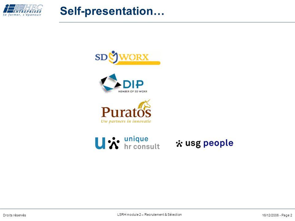 Droits réservés LSRH module 2 – Recrutement & Sélection 16/12/2006 - Page 2 Self-presentation…