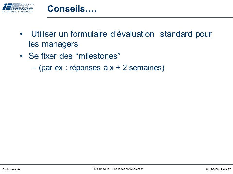 Droits réservés LSRH module 2 – Recrutement & Sélection 16/12/2006 - Page 77 Conseils….