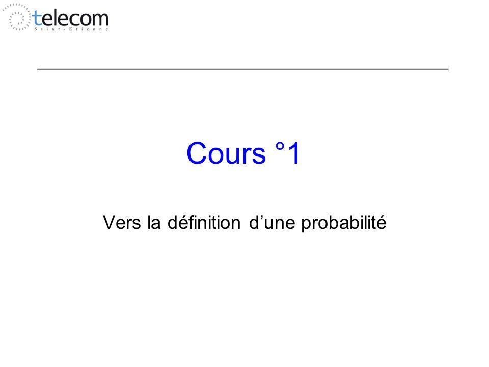 Cours °1 Vers la définition d'une probabilité