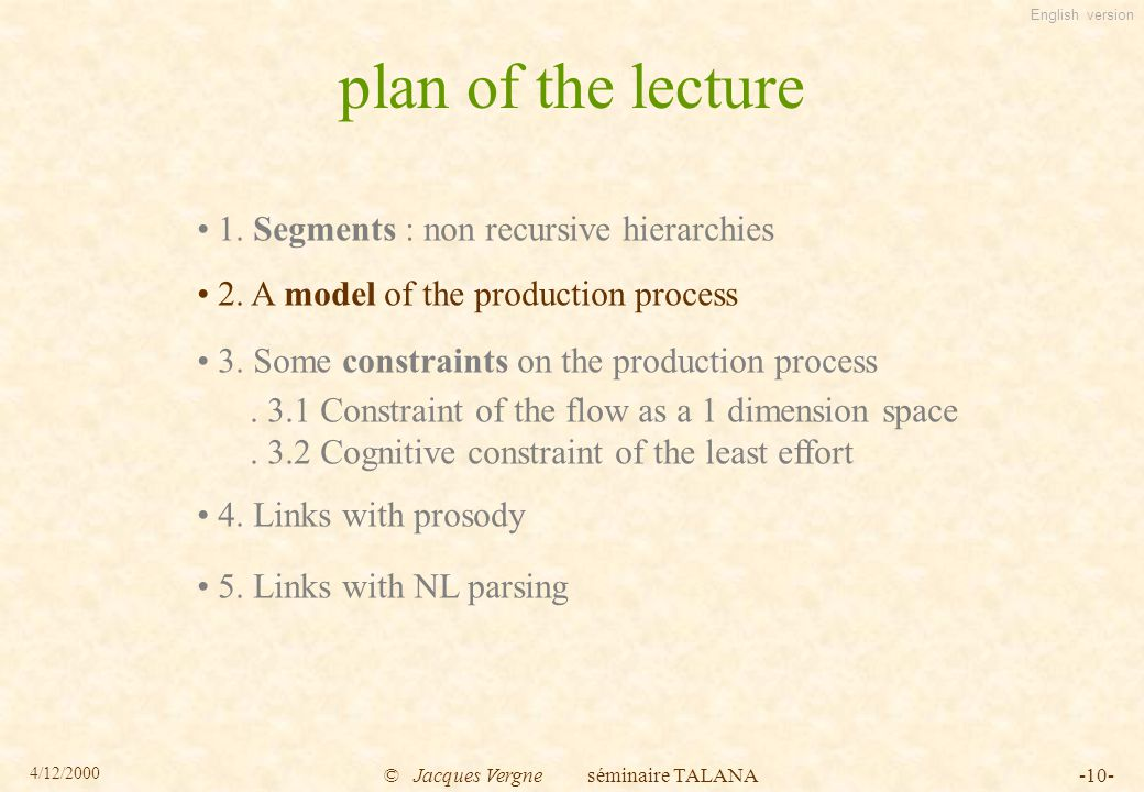 English version 4/12/2000 © Jacques Vergne séminaire TALANA-10- plan of the lecture 1.