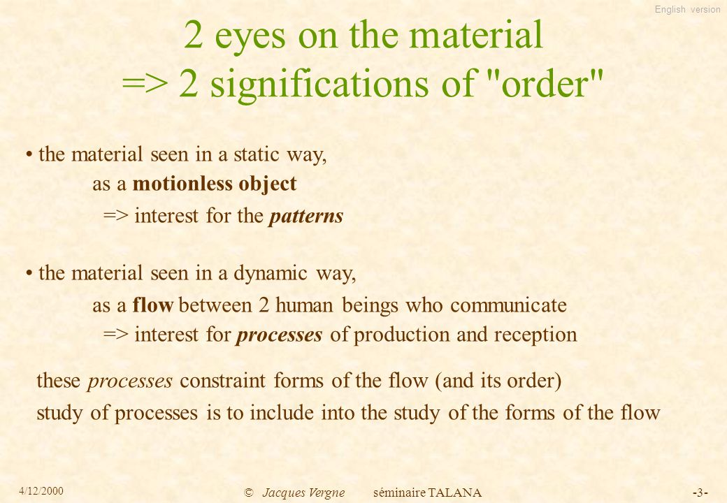 English version 4/12/2000 © Jacques Vergne séminaire TALANA-114- links with NL parsing how to be independent of the language of the flow .