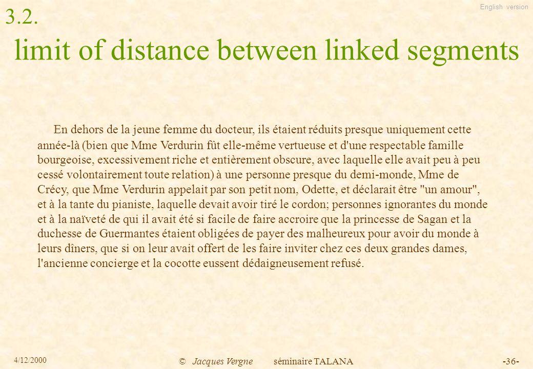 English version 4/12/2000 © Jacques Vergne séminaire TALANA-36- limit of distance between linked segments En dehors de la jeune femme du docteur, ils