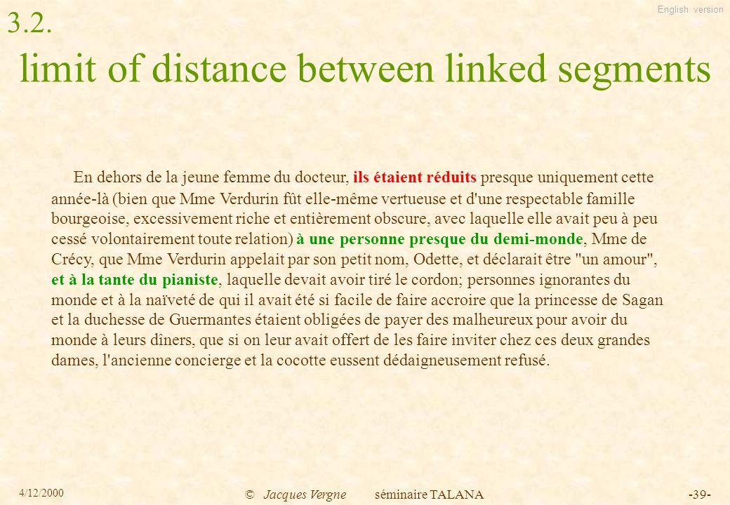 English version 4/12/2000 © Jacques Vergne séminaire TALANA-39- limit of distance between linked segments En dehors de la jeune femme du docteur, ils
