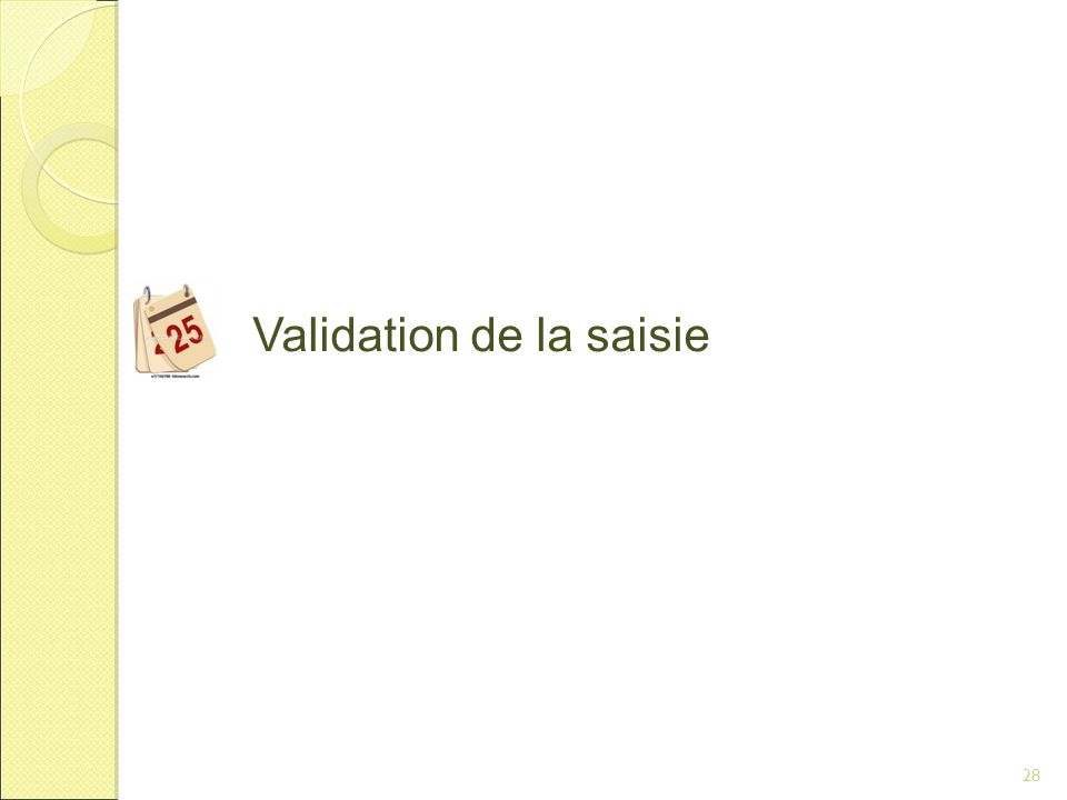 28 Validation de la saisie
