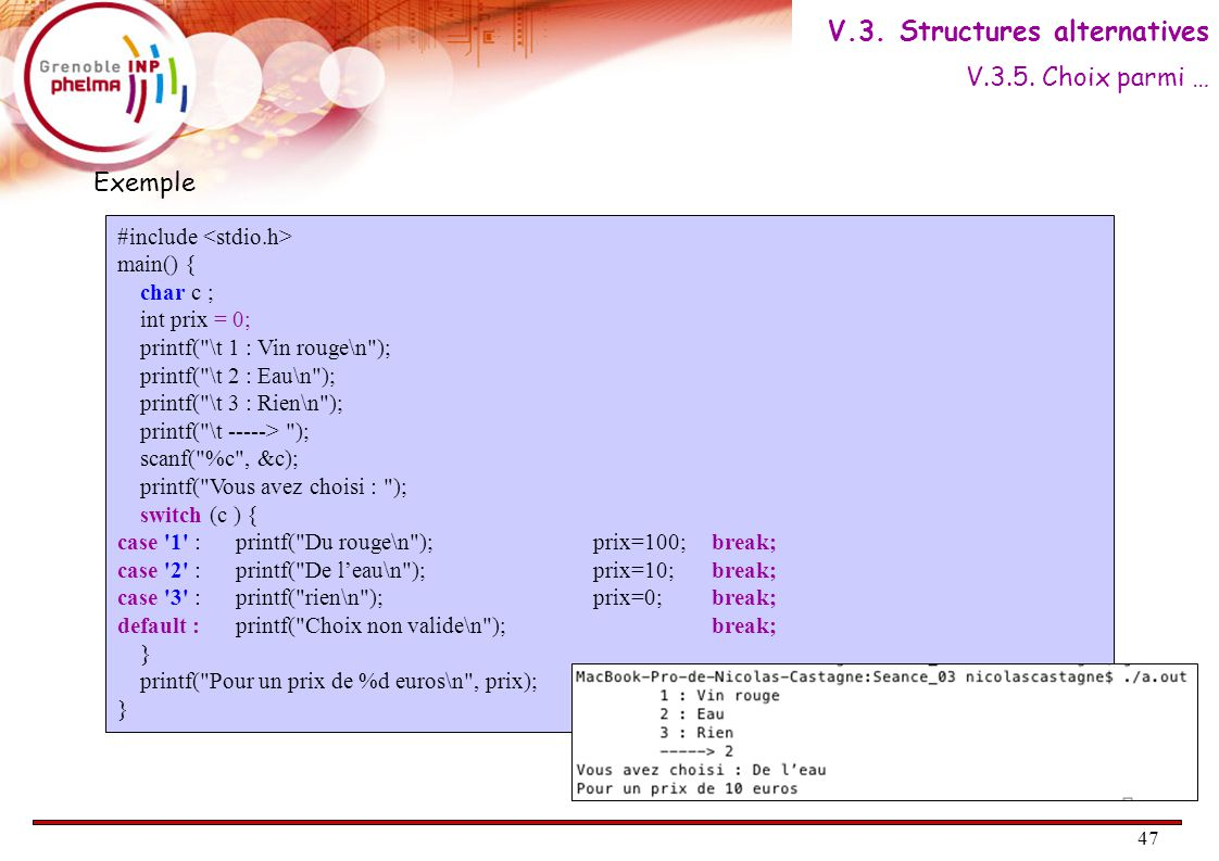 47 Exemple #include main() { char c ; int prix = 0; printf(