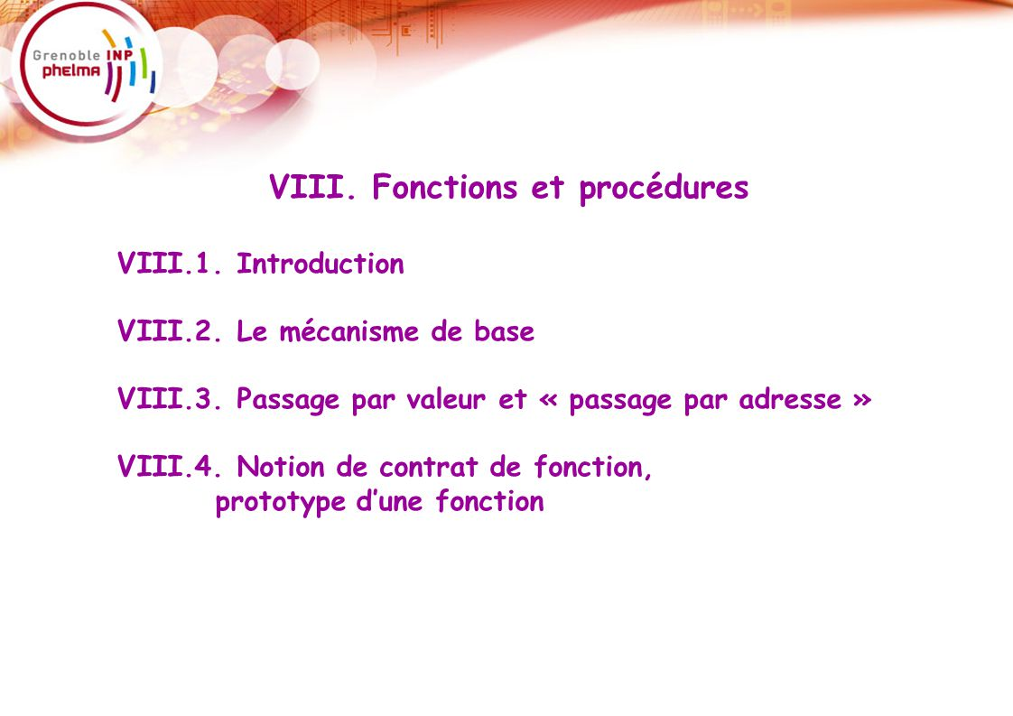 57 VIII. Fonctions et procédures VIII.1. Introduction VIII.2.