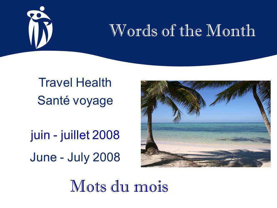 Travel Health Santé voyage Malaria Malaria (n. f.) ou paludisme (n. m.)