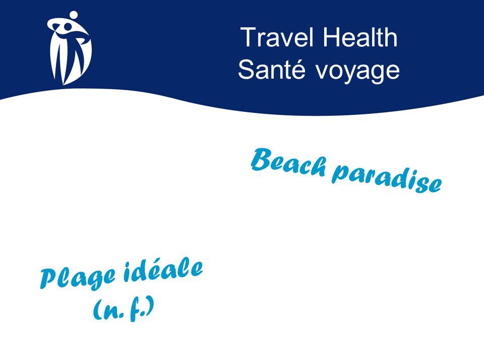 Travel Health Santé voyage Beach paradise Plage idéale (n. f.)