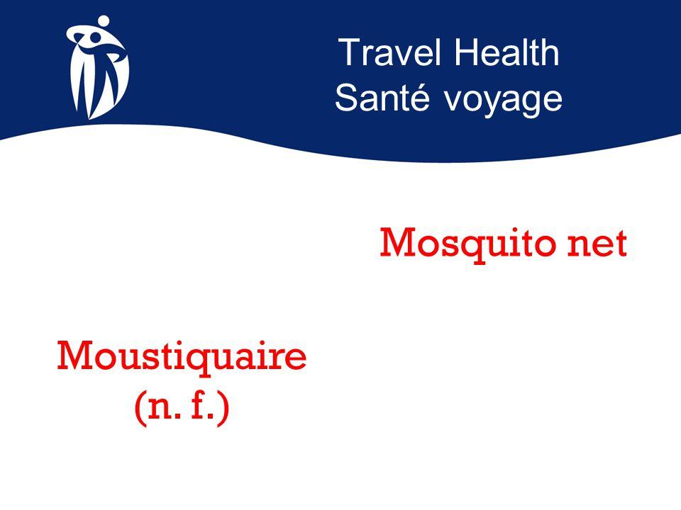 Travel Health Santé voyage Mosquito net Moustiquaire (n. f.)