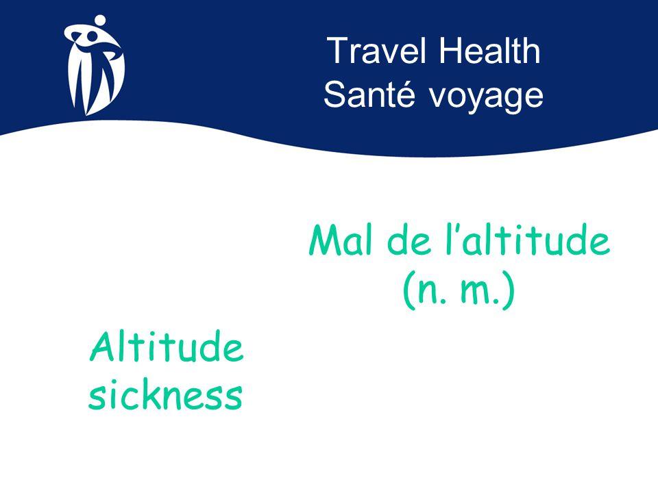 Example Exemple Le mal de l'altitude se produit lorsque vous êtes à une altitude élevée et votre corps essaie de s'habituer à une concentration plus faible d'oxygène.