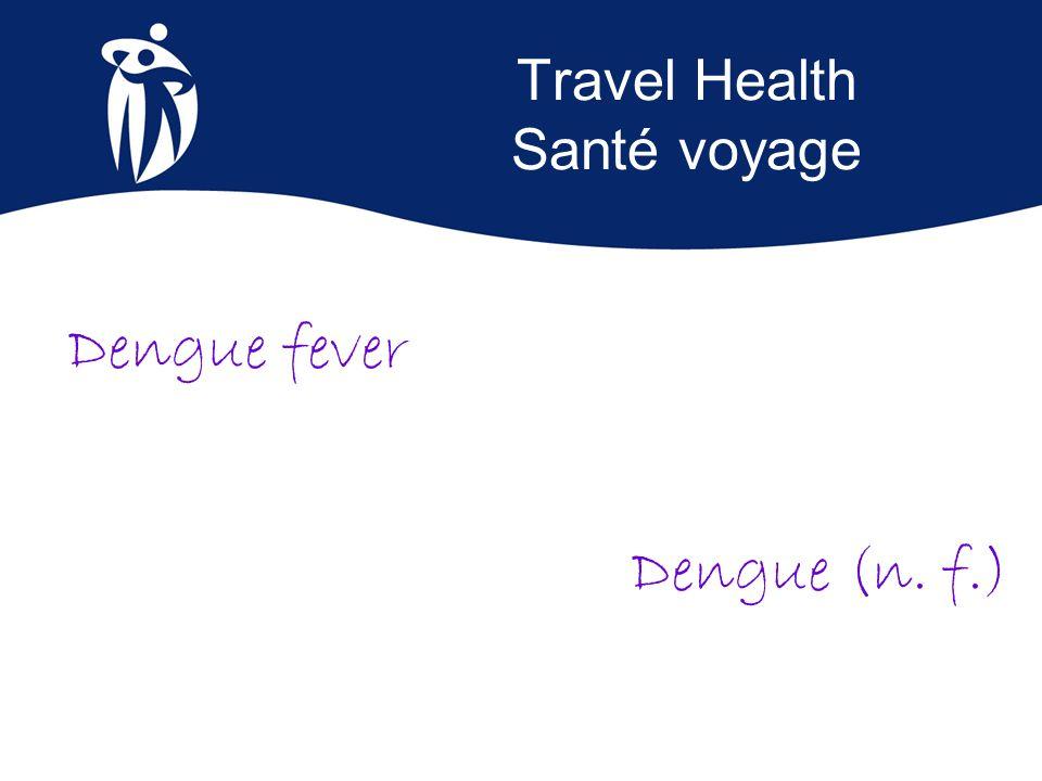 Example Exemple La dengue est causée par un virus transmis par les moustiques dans les régions tropicales et subtropicales du monde, le plus souvent pendant la saison des pluies.