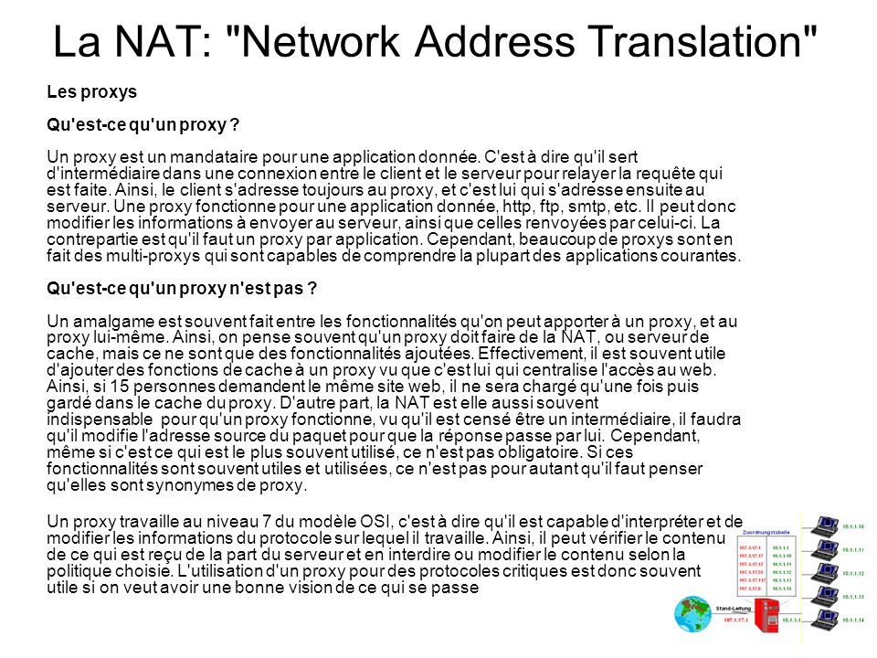 In the following example, NAT is used to separate a segment of a private network, which uses registered addresses, from the rest of the network, which uses unregistered addresses.