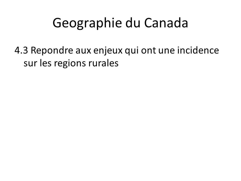 Geographie du Canada 4.3 Repondre aux enjeux qui ont une incidence sur les regions rurales