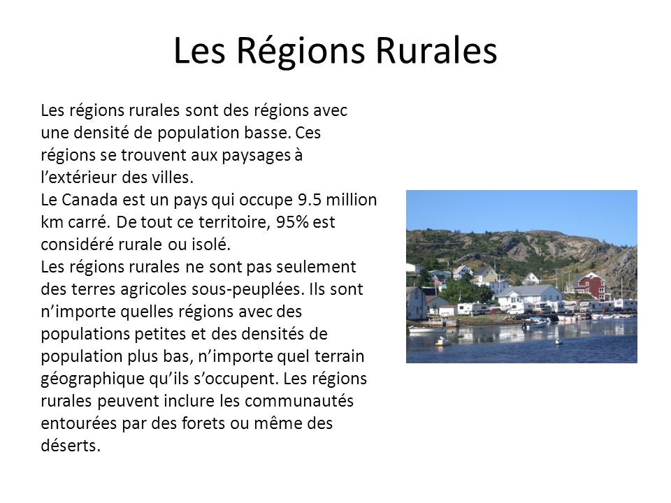 Les Régions Rurales Les régions rurales sont des régions avec une densité de population basse.