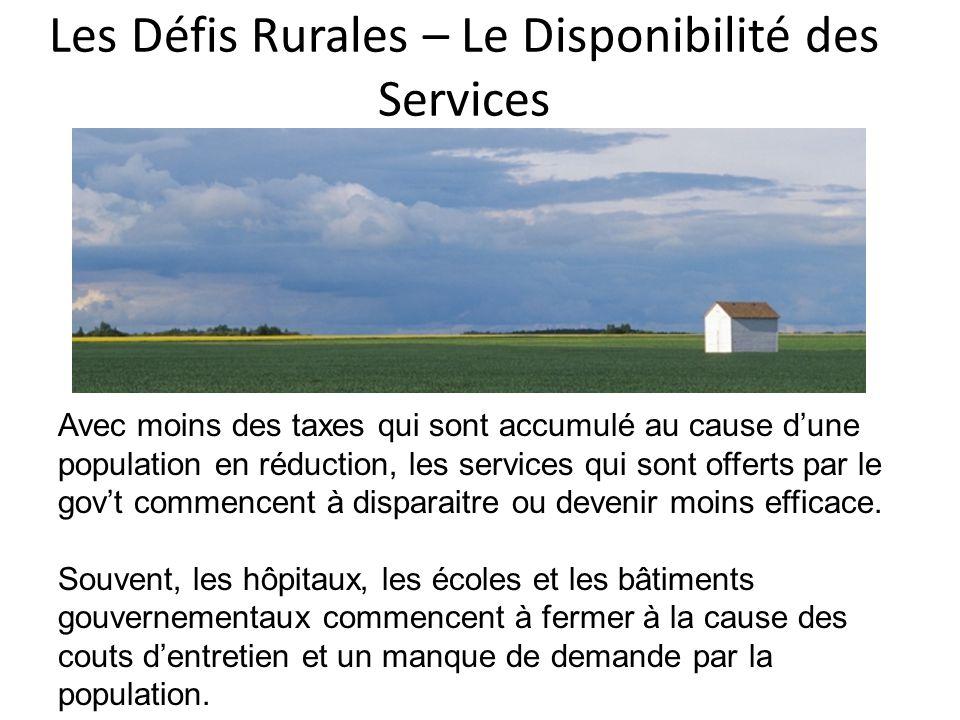 Les Défis Rurales – Le Disponibilité des Services La plupart des communautés rurales dépendent sur les autos pour leur méthode de transport primaire.