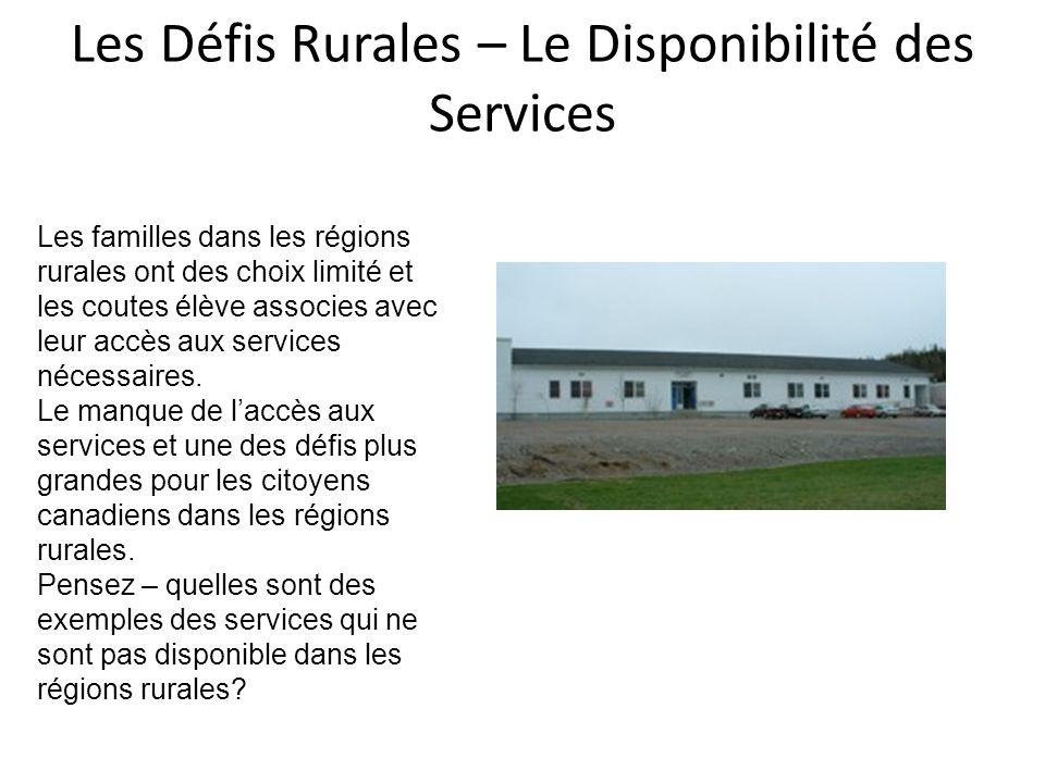 Les Défis Rurales – Le Disponibilité des Services Les familles dans les régions rurales ont des choix limité et les coutes élève associes avec leur accès aux services nécessaires.