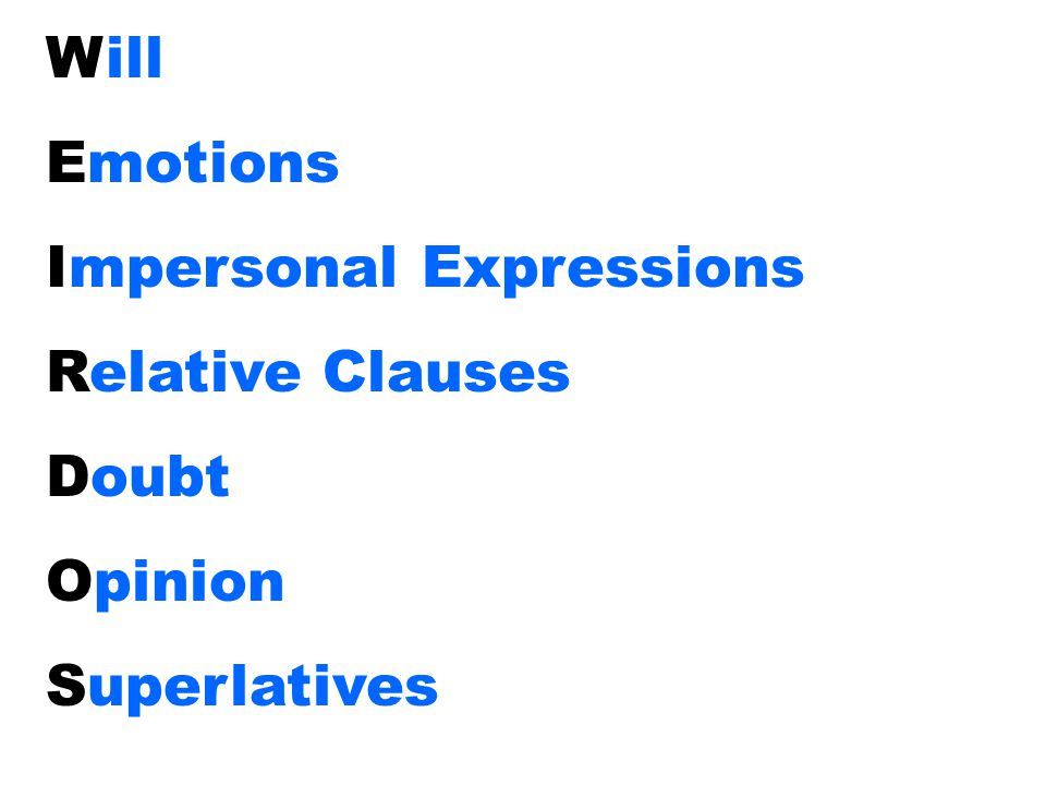 Will Emotions Impersonal Expressions Relative Clauses Doubt Opinion Superlatives