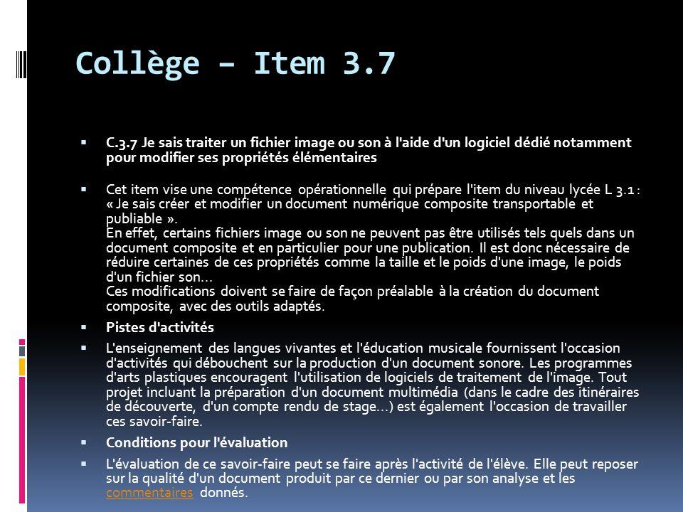 Collège – Item 3.7  C.3.7 Je sais traiter un fichier image ou son à l'aide d'un logiciel dédié notamment pour modifier ses propriétés élémentaires 