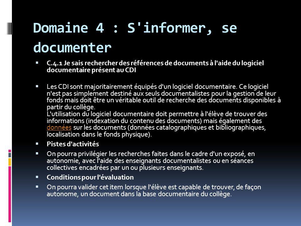 Domaine 4 : S'informer, se documenter  C.4.1 Je sais rechercher des références de documents à l'aide du logiciel documentaire présent au CDI  Les CD